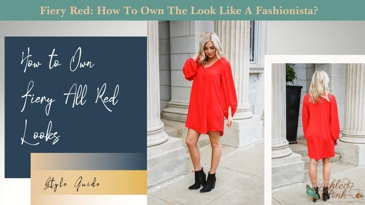 Fiery Red: How To Own The Look Like A Fashionista?