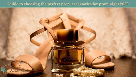 Guide to choosing the Perfect Prom accessories for Prom night 2020