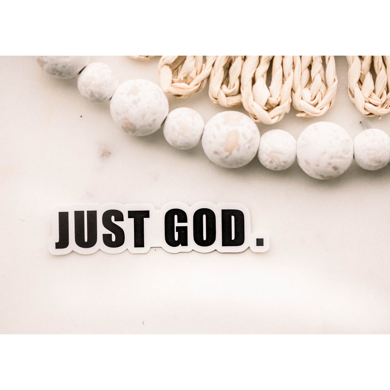 Just God. Vinyl Sticker