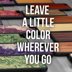 Leave a little color wherever you go.