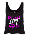 Can't Lift With Us Crop Tank