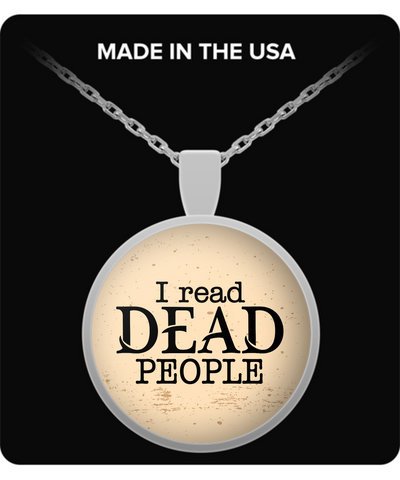 "Book Lovers Pendant - ""I Read Dead People"""