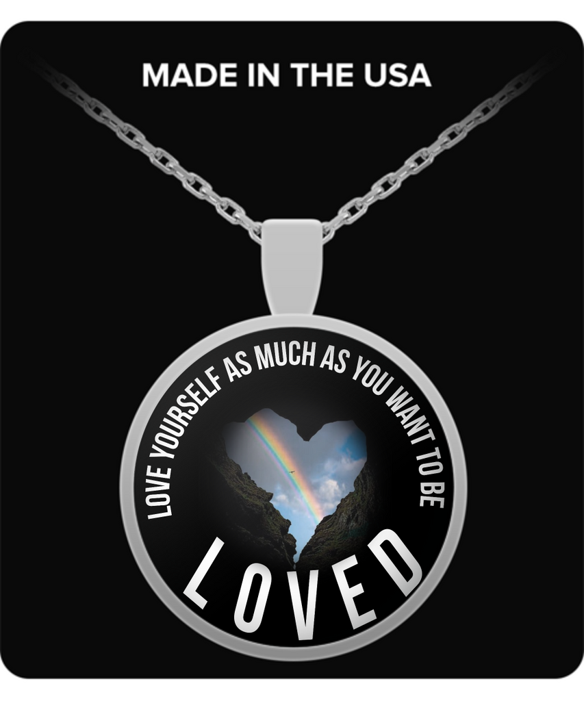 "Famous Quote Pendant, ""Love Yourself As Much As You Want To Be Loved"""