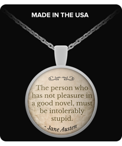 "Jane Austen Quote Pendant, ""The person who has not pleasure in a good novel..."""