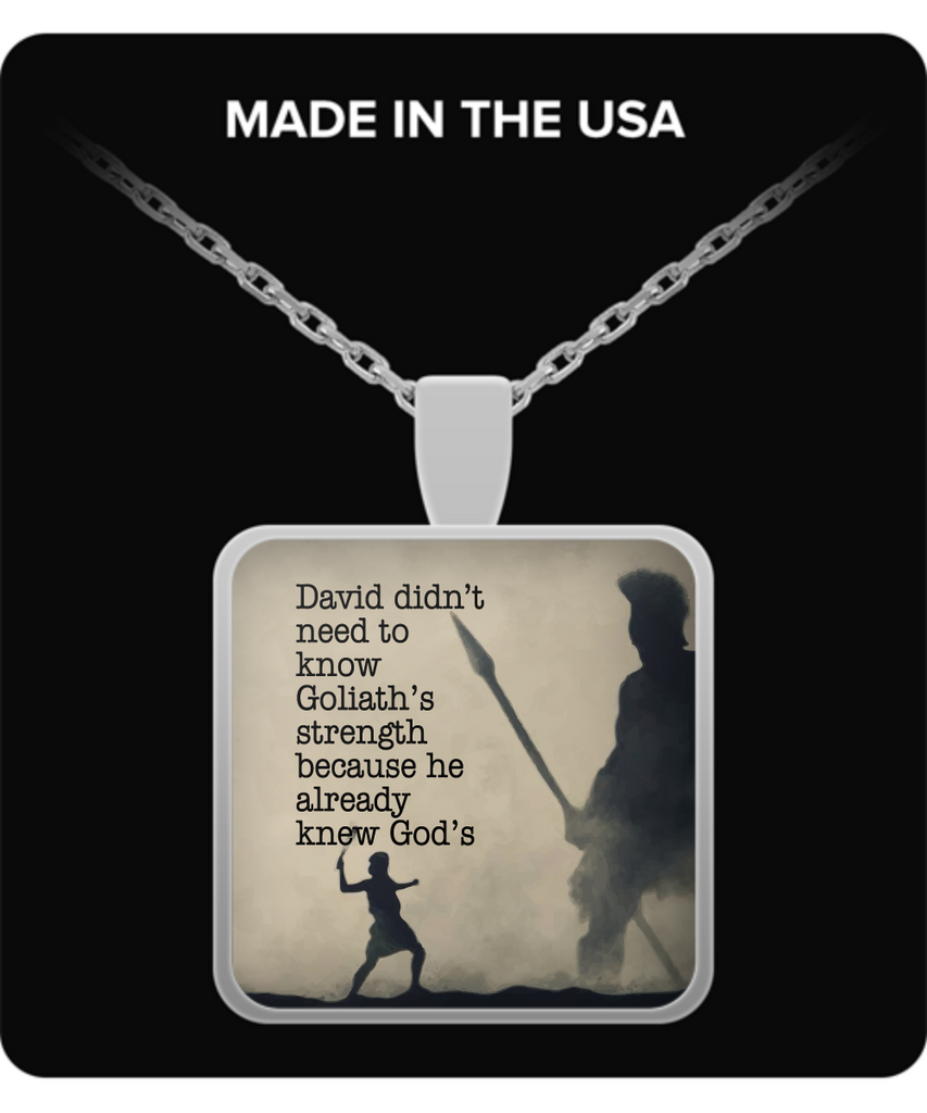 "Religious Square Pendant - ""David Didn't Need To Know Goliath's Strength..."""
