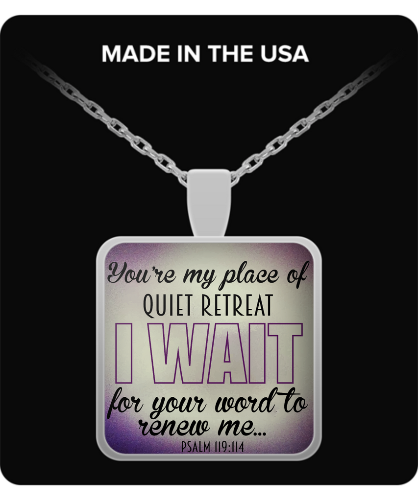 "Biblical Quote Square Pendant ""Your My Place Of Quiet Retreat..."""