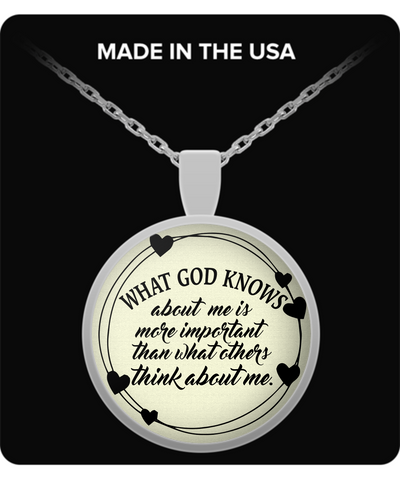 "Religious Quote Pendant - ""What God Knows About Me Is..."""