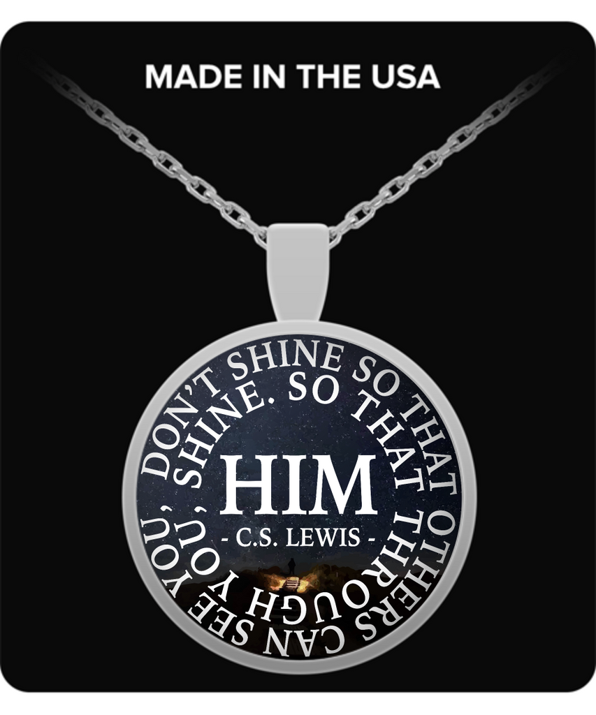 "CS Lewis Famous Quote Pendant, ""Don't Shine So That Others Can See..."""