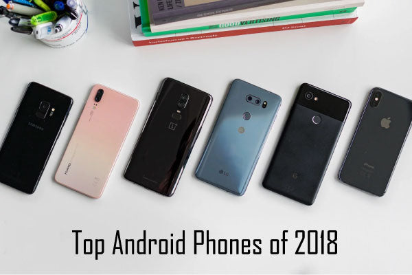 Top Selling Android Phones in 2018 - Mobile Phones
