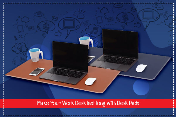 Make Your Work Desk last long with Desk Pads