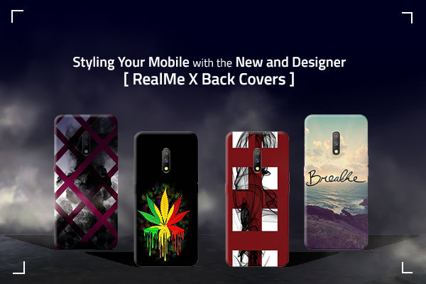 Styling Your Mobile with the New and Designer RealMe X Back Covers