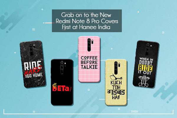 Grab on to the New Redmi Note 8 Pro Covers First at Hamee India