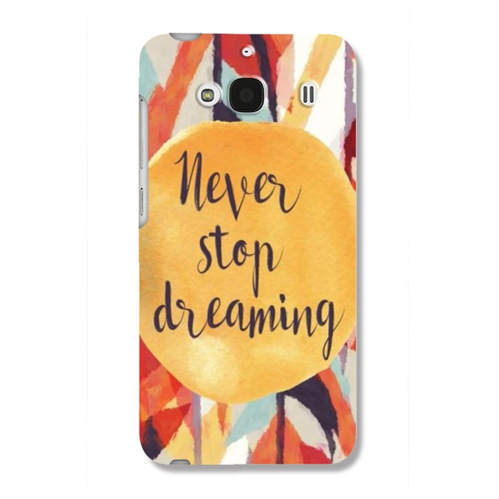 Hamee Never Stop Dreaming / Multicolour Designer Cover For Xiaomi Redmi 2 / 2 Prime-Hamee India