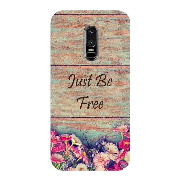 Be free- Printed Hard Back Case Cover for OnePlus 6