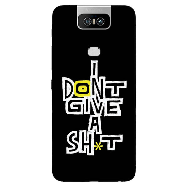 I Don?t Asus 6Z Back Cover-Hamee India