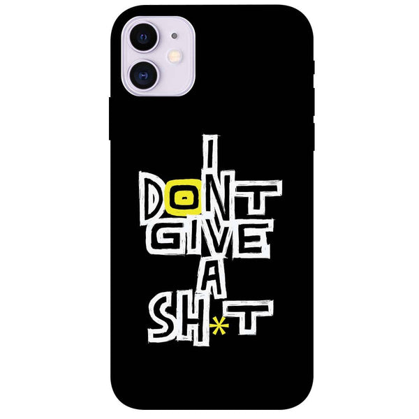 I Don't iPhone 11 Back Cover