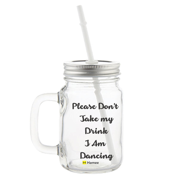 Don't Take My Drink Printed Mason Jar with Straw-Hamee India