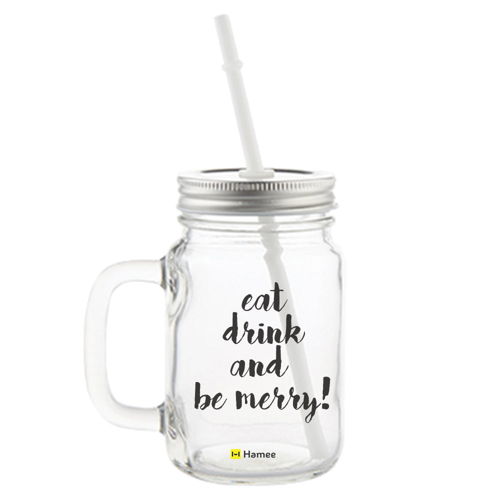 Eat Drink and Be Merry Printed Mason Jar with Straw-Hamee India