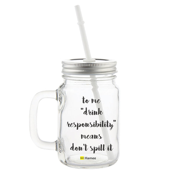 Don't Spill It Printed Mason Jar with Straw-Hamee India
