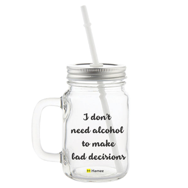 Don't Need Alcohol Printed Mason Jar with Straw-Hamee India