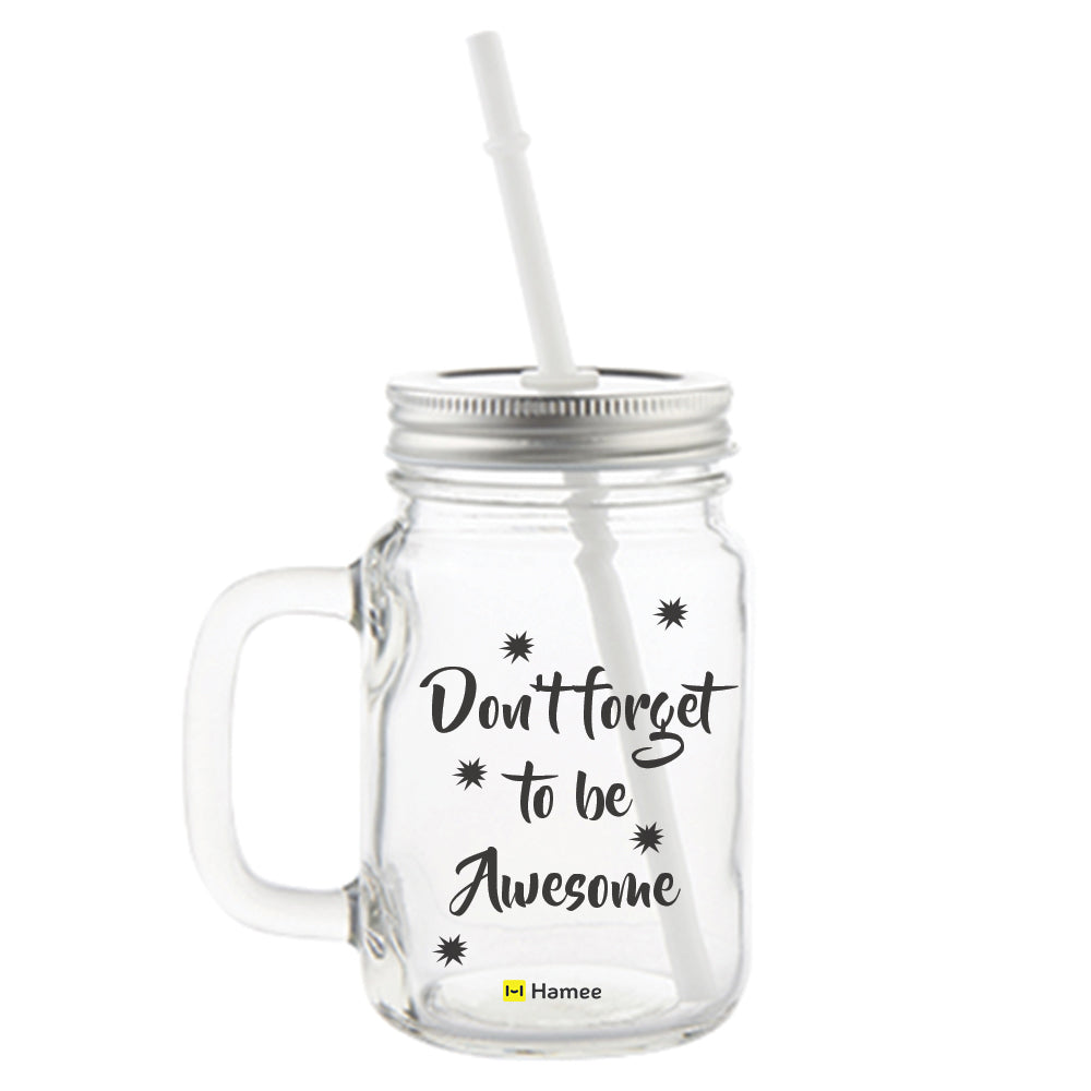 Don't Forget to be Awesome Printed Mason Jar with Straw-Hamee India