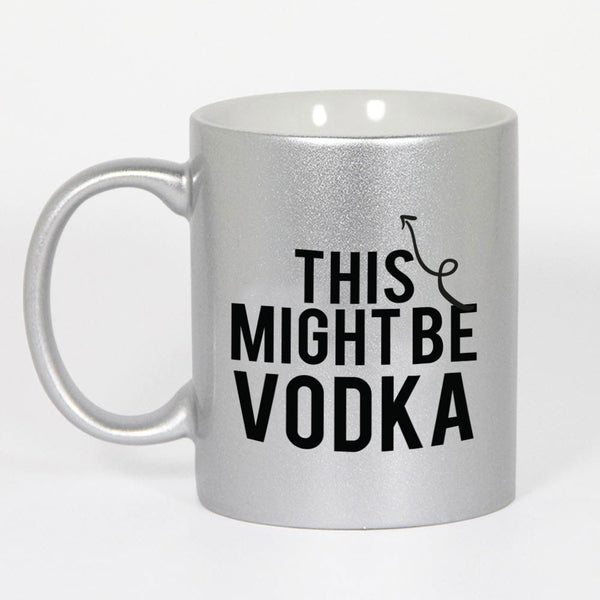 This Might Be Vodka - Silver Coffee Mug-Hamee India