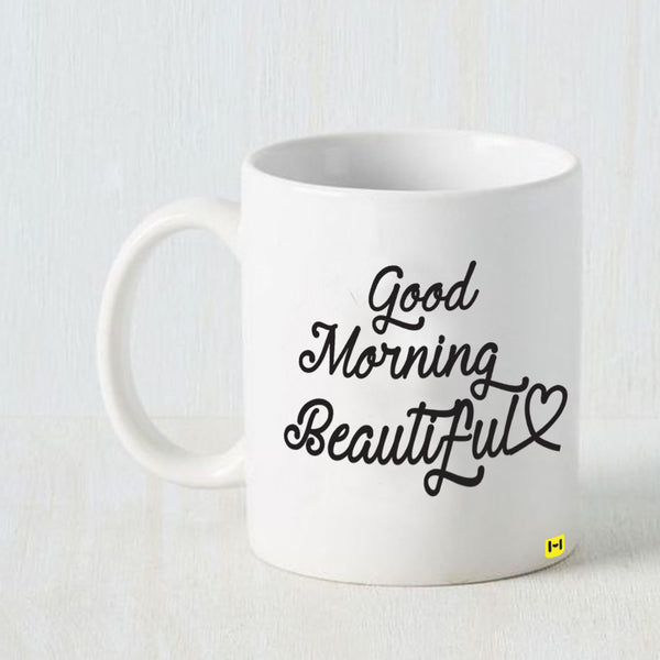 Hamee -Good Morning Beautiful- White Coffee Mug-Hamee India