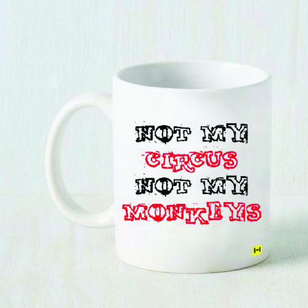 Not My Circus - White Coffee Mug-Hamee India