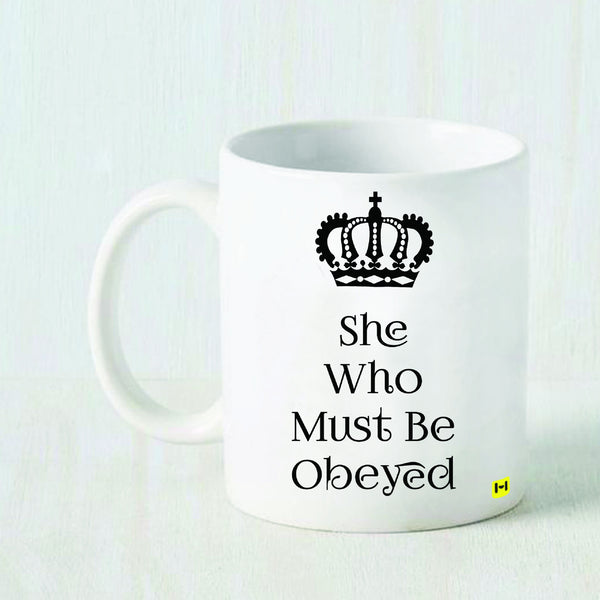 She Who must be Obeyed - White Coffee Mug-Hamee India