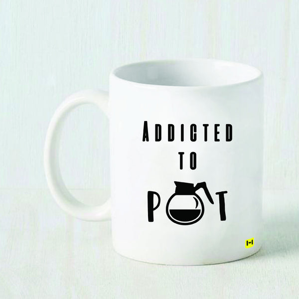 Addicted to Coffee Pot - White Coffee Mug-Hamee India