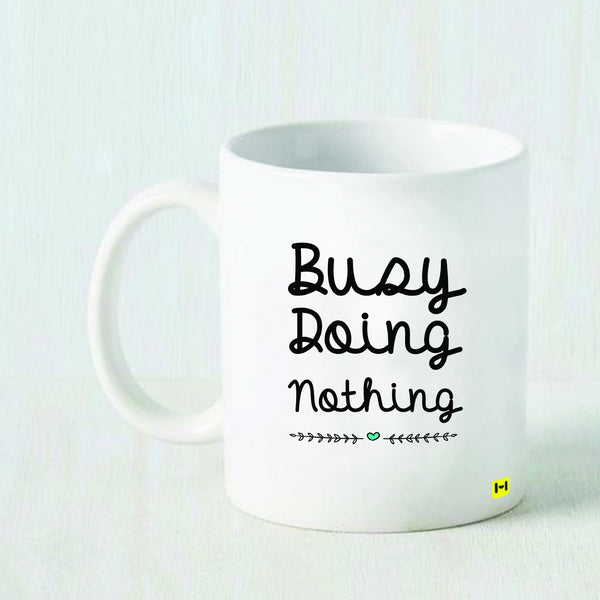 Busy Doing Nothing - White Coffee Mug-Hamee India