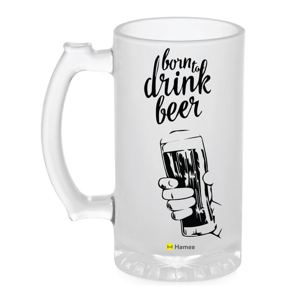 Frosted Glass Beer Mug- Born to Drink Beer-Hamee India