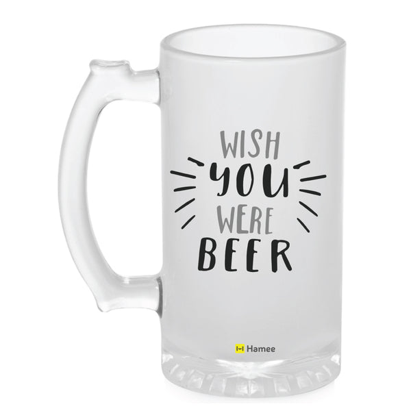 Frosted Glass Beer Mug- Wish You Were Beer
