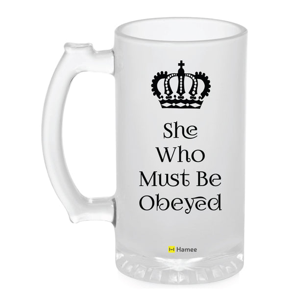 Frosted Glass Beer Mug- She Who Must Be Obeyed-Hamee India