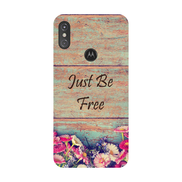 Just Be Free Motorola One Power Back Cover-Hamee India