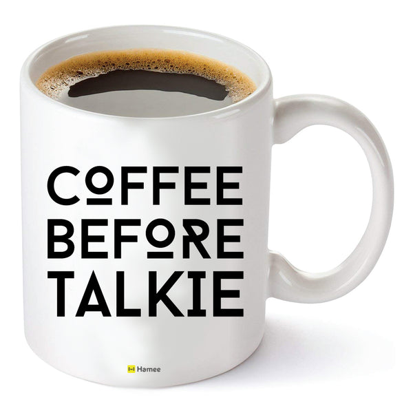 Coffee Before Talkie - White Coffee Mug-Hamee India