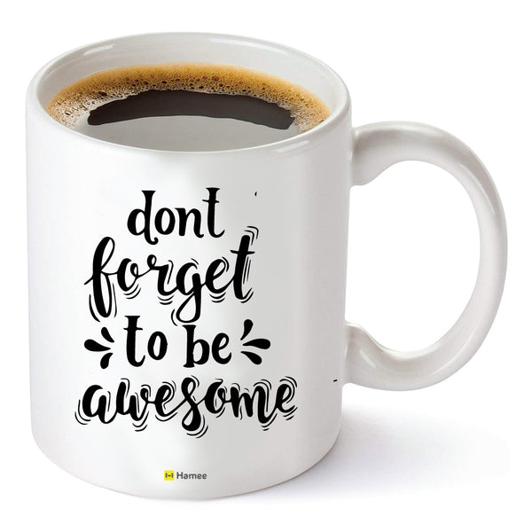 Don't Forget - White Coffee Mug-Hamee India
