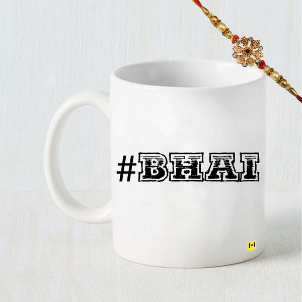 Hashtag Bhai - Coffee Mug and Rakhi Combo-Hamee India