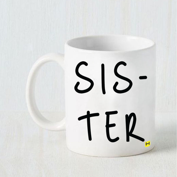 Sister - Raksha Bandhan White Coffee Mug-Hamee India