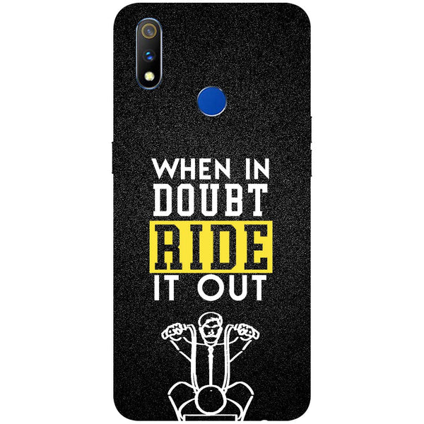 Doubt Ride RealMe 3 Pro Back Cover-Hamee India