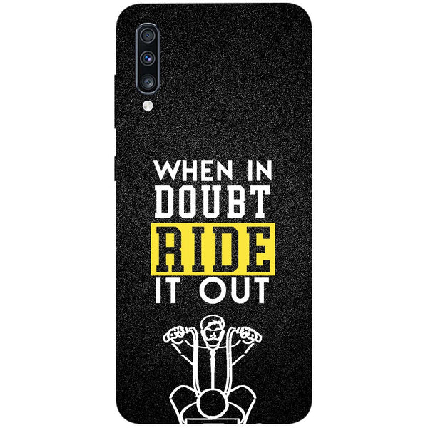 Doubt Ride Samsung Galaxy A70 Back Cover-Hamee India