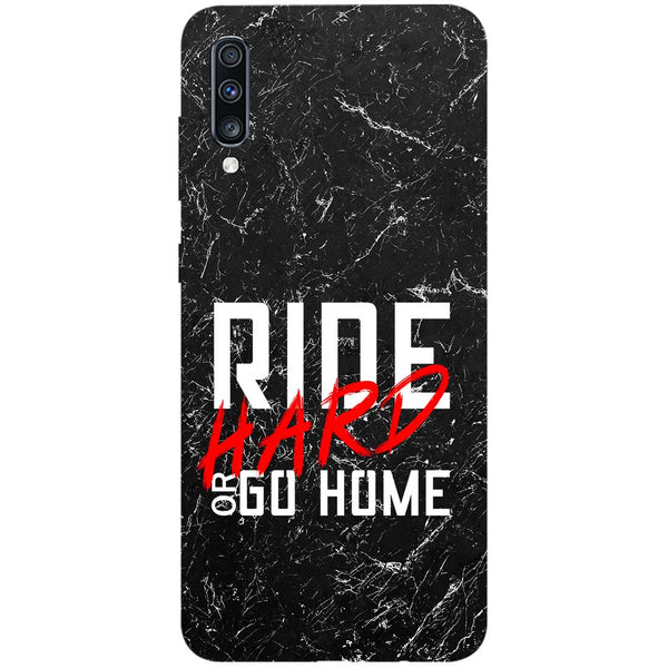 Ride Hard Samsung Galaxy A70 Back Cover-Hamee India