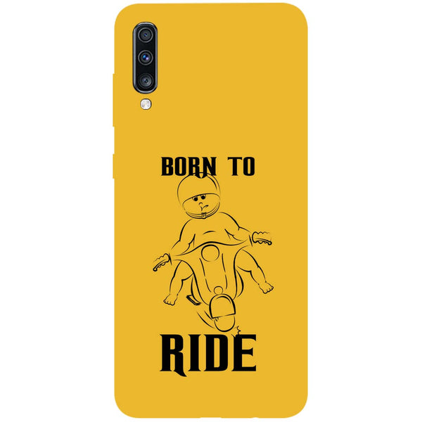 Born Ride Samsung Galaxy A70 Back Cover-Hamee India