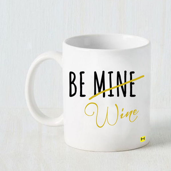 Hamee - Be Mine - White Coffee Mug - Hamee India