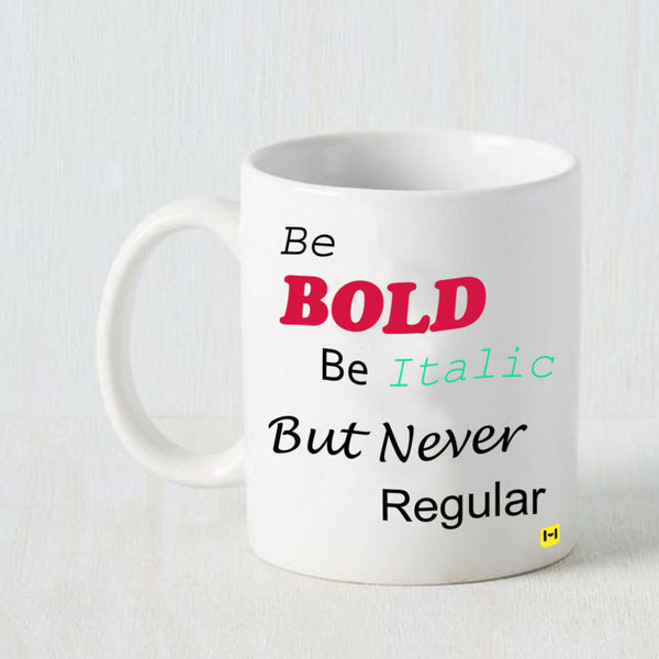 Hamee - Be Bold - White Coffee Mug - Hamee India