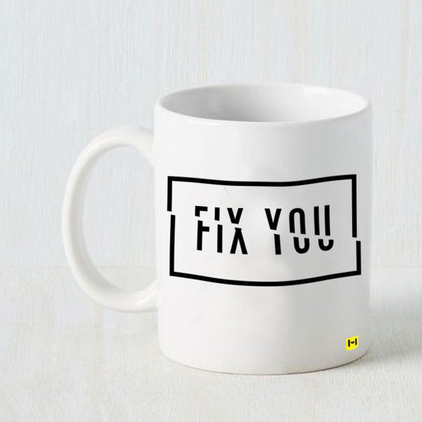 Hamee - Fix You - White Coffee Mug - Hamee India