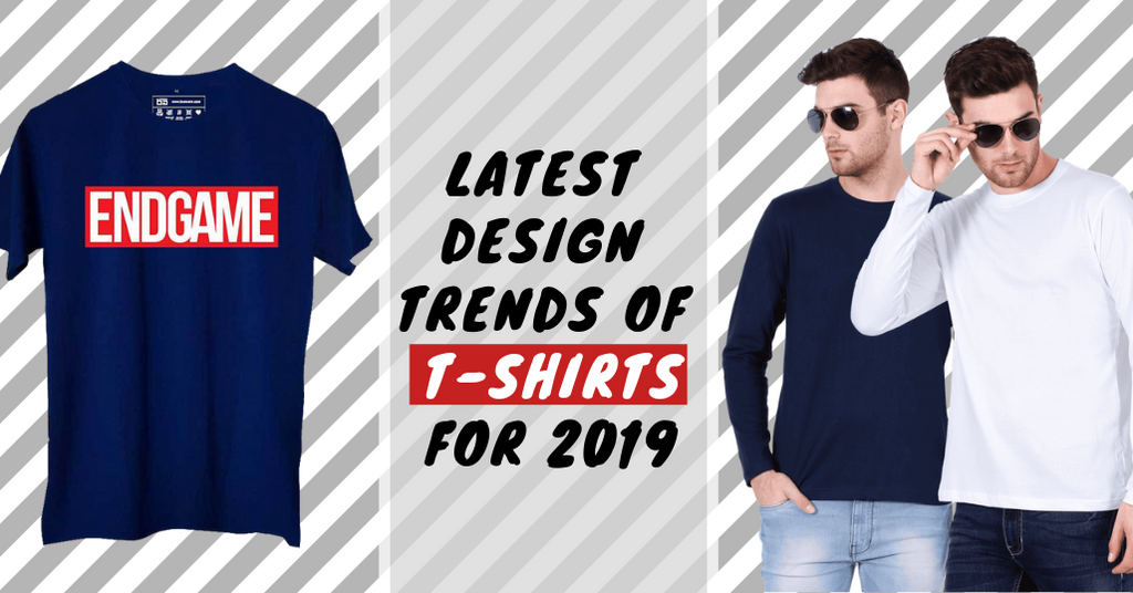 215fbbefc 5 Latest Design Trends of T-Shirts For 2019