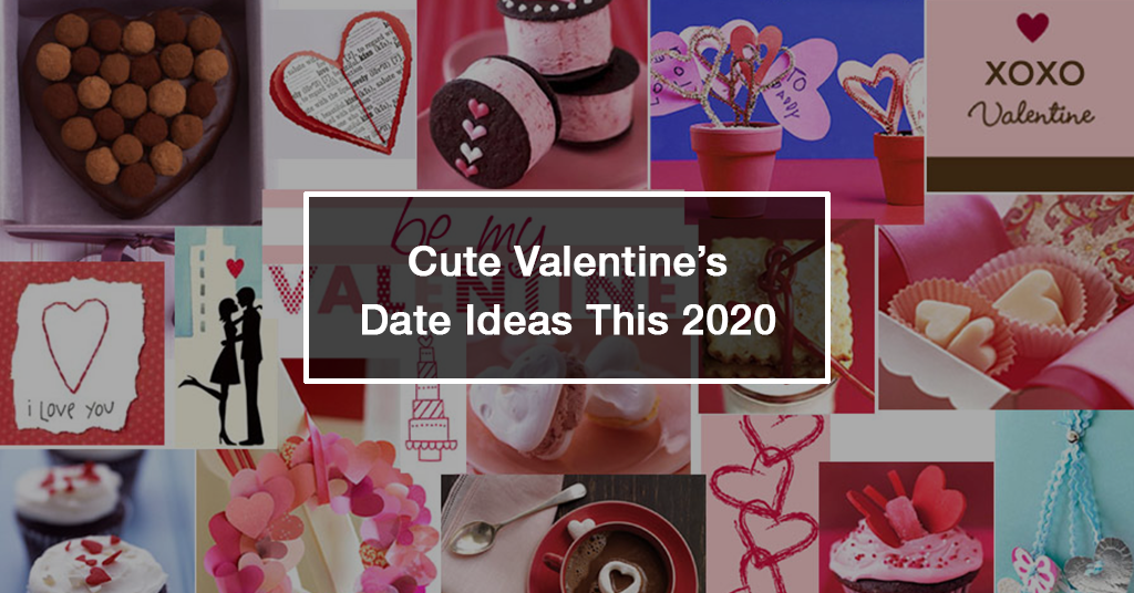 Cute Valentine's Day Date Ideas this 2020