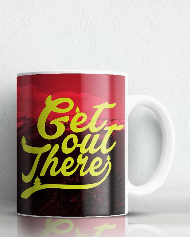 Get Out There Coffee Mug