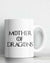Mother Of Dragons Coffee Mug